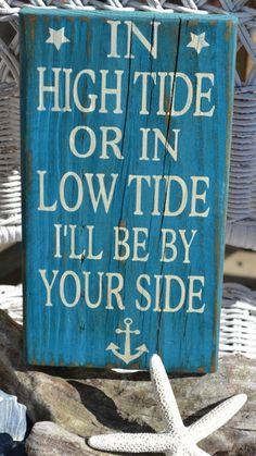 In high tide or in low tide I�ll be by your si