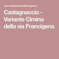 Castagnaccio - Variante Cimina della via Francigena
