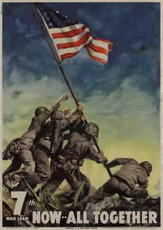 Famous War Bond Sales Poster from 1945 World War II, Official U.S. Treasury Department Bond Promotion and Sales Poster: 7th war loan, Now ALL Togeather text on painting of the American Flag being raised on Iwo Jima by the U.S. Marines based on the famous iconic photo by photographer Joseph John Rosenthal painted by artist Cecil Calvert Beall; 1945-O-6379801 printed full color by the U.S. Government Printing Office Washinton D.C. Click for larger printable copyright free graphic file of this…