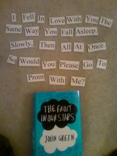 The Fault in our Stars! Omg ! I want someone to ask me to prom like this !
