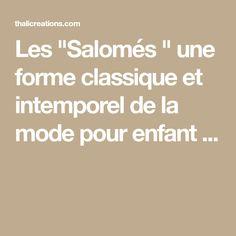 """Les """"Salomés """" une forme classique et intemporel de la mode pour enfant ..."""