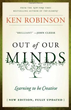 Out of Our Minds: Learning to be Creative by Ken Robinson, http://www.amazon.com/dp/1907312471/ref=cm_sw_r_pi_dp_OQORpb18NJ8ZE