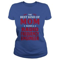 THE BEST KIND OF MOM RAISES A RADIO FREQUENCY ENGINEER T-SHIRT, HOODIE==►►CLICK TO ORDER SHIRT NOW #radio #frequency #engineer #CareerTshirt #Careershirt #SunfrogTshirts #Sunfrogshirts #shirts #tshirt #tshirts #hoodies #hoodie #sweatshirt #fashion #style