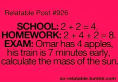 School vs. homework vs. exam