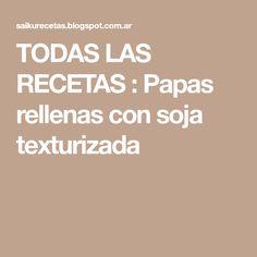TODAS LAS RECETAS : Papas rellenas con soja texturizada Relleno, Vegetable Stock, Recipes
