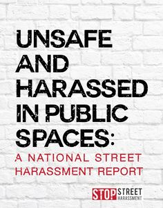 The survey found that65% of all women had experienced street harassment. Among all women, 23% had been sexually touched, 20% had been foll...