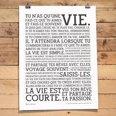 Tu n' as qu' une VIE. The Holstee Manifesto French Poster.                                                                                                                                                                                 Plus