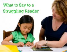What to Say to a Struggling Reader
