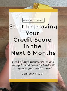 Start Improving Your Credit Score in the Next 6 Months