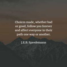 Choices quotes and inspirational choices sayings My Life My Choice, Make The Right Choice, Short Inspirational Quotes, Best Quotes, Life Quotes, Choices And Consequences, Kami Garcia, Choices Quotes, Colleen Hoover