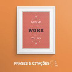 Dreams Take Work - American Flat | Crie seu quadro com essa imagem https://www.onthewall.com.br/dreams-take-work #quadro #canvas #moldura