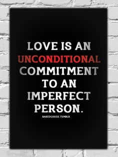 Love is an unconditional, self-sacrificial commitment to the well-being of another. Great Quotes, Quotes To Live By, Me Quotes, Inspirational Quotes, All You Need Is Love, What Is Love, Just For You, The Words, Tumblr Quotes