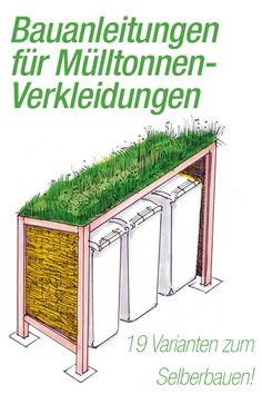 de you will find many free building instructions for the construction of garbage bins .de you will find many free building instructions for the construction of garbage can boxes – so that the gray monsters disappear from view! Great Buildings And Structures, Garden Buildings, Garden Structures, Construction, Garbage Can, Garden Boxes, Diy Garden, Garden Projects, Amazing Gardens