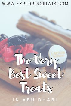 A sweet foodie guide to the United Arab Emirates: The best desserts in Abu Dhabi, UAE