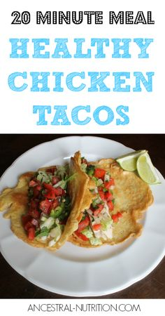 20 Minute Meal: Chicken Tacos (Paleo, Grain-Free, Healthy)