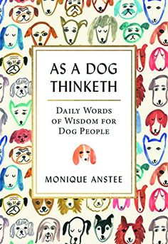 As A Dog Thinketh: Daily Words of Wisdom for Dog People b... https://www.amazon.ca/dp/1771512377/ref=cm_sw_r_pi_dp_x_q615zb9M5SMGY