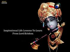 Inspirational Life Lessons To Learn From Lord Krishna