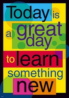 Create an inspiring environment and encourage learning and positive character traits with ARGUS Large Posters. Classroom decorations, classroom posters today is a good day to learn something new Teaching Quotes, Education Quotes, Learning Is Fun Quotes, Preschool Quotes, The Words, Positive Quotes, Motivational Quotes, Inspirational Quotes, Positive Thoughts