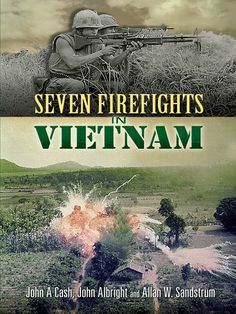 Seven Firefights in Vietnam by John A. Cash  Based on official U.S. Army records, these eyewitness chronicles of seven horrific battles offer an unparalleled glimpse of the day-to-day reality of the Vietnam conflict. From a fierce fight on the banks of the Ia Drang River in November 1965 to a May '68 gunship mission, these highly charged reports convey the heroism and horror of modern warfare.Each of these compelling narratives reflects events that took place throughout Vietnam...