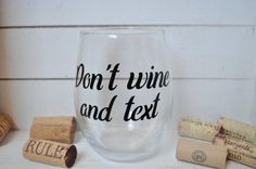 Funny Wine Glass - Don't wine and text Stemless Wine Glass - wine lover gift - funny texter gift - happy hour - housewarming gift Gifts For Wine Lovers, Wine Gifts, Wine Puns, Wine Glass Designs, Wine Glass Crafts, Wine Mom, Diy Mugs, Wine Refrigerator, California Wine