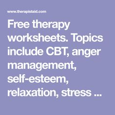 Topics include CBT anger management self-esteem rela Stress Management Activities, Stress Management Techniques, Counseling Activities, Counseling Worksheets, Cbt Therapy, Free Therapy, Therapy Tools, Therapy Ideas, Play Therapy