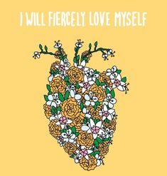 I will fiercely love myself