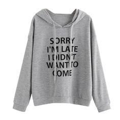Women O-Neck Hoodie, Leyorie Long Sleeve Jumper Sorry I'm LATE Letter Printing Sweatshirt Pullover Tops Hooded Blouse Hoodie Sweatshirts, Comfy Hoodies, Printed Sweatshirts, Sweat Shirt, Denim Jeans, Jumper, Drop, Shorts, Cool Shirts