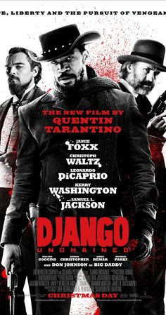 "Django Unchained (2012) (d. Quentin Tarantino; c. Jamie Foxx, Christoph Waltz, Leonardo DiCaprio, Kerry Washington) (""With the help of a German bounty hunter, a freed slave sets out to rescue his wife from a brutal Mississippi plantation owner."")"