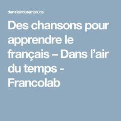 Des chansons pour apprendre le français – Dans l'air du temps - Francolab