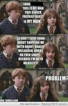 Shipping Hermione with anyone else? Think again!<<fred applies to all of those so I WILL GO DOWN WITH THIS SHIP<< ok well I do think that Fred or Draco would have been bad and even Rowling said it herself but in the end Ron and Hermione are the best pair. Harry Draco, Harry Potter Puns, Harry Potter Ships, Harry Potter Pictures, Harry Potter Cast, Harry Potter Universal, Harry Potter Characters, Harry Potter World, Severus Snape