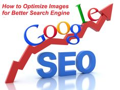 Get More Details About How to Optimize Images for Better Search Engine Rankings, Improve Your Search Engine Rankings, Tips for Optimize Images