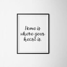 Home is where your heart is. http://etsy.me/2jgqWde #Gift #Idea #Etsy #Etsy #WallArt #Decor #Printable #PrintableDesign #Quote #Quotes #PrintableQuote #Inspirational #Motivational #Affordable #EtsyFinds #EtsyForAll #Stampe #Prints #Decor #Home #Heart #Life Wonderful Wall Art Designs to Brighten your Life!