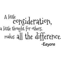 A little consideration, a little thought for others, make all the difference. Eeyore wall art wall quote wall saying
