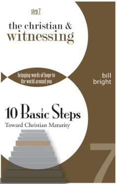The Christian & Witnessing (Ten Basic Steps Toward Christian Maturity) by Bill Bright. $3.39. 68 pages. Publisher: Campus Crusade for Christ, New Life Resources (September 19, 2010)