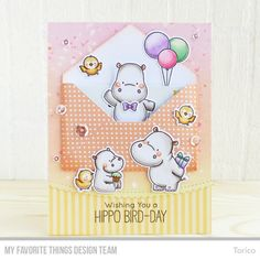 """By Torico.  Stamps from """"Happy Hippos"""" by My Favorite Things."""