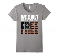 19.95$  Buy here - http://vifhg.justgood.pw/vig/item.php?t=ephul3433800 - We Built This Joint For Free T-Shirt Women 19.95$
