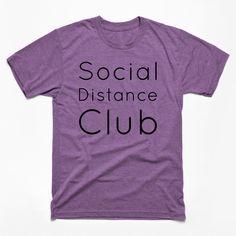 Social Distance Club - Social Distance Club - T-Shirt Purple Wall Decor, Purple Walls, 3 Shop, Funny Tshirts, Distance, Lavender, Club, Mens Tops, T Shirt