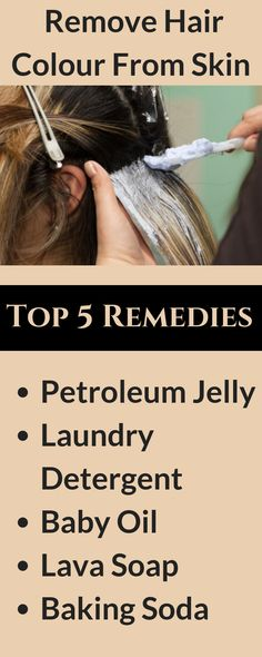 How To Remove Hair Colour From Skin 5 Super Effective Home Remedies Skincare Skincareremedies Skincare Di Hair Color Remover Hair Color Skin Care Remedies