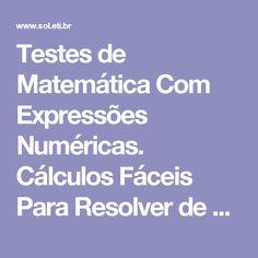 Testes de Matemática Com Expressões Numéricas. Cálculos Fáceis Para Resolver de Cabeça: (10-1) + (3-1) = 11
