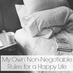 My Own Non-Negotiable Rules for a Happy Life