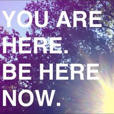 be here now. Just For Today, Here And Now, Be Present Quotes, Reiki Principles, Reiki Quotes, Ram Dass, Healing Heart, Life Quotes To Live By, Best Quotes