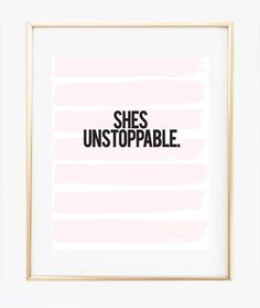 She's unstoppable poster for the boss lady who is oh so ambitious and makes it happen no matter what. This lady is someone who's just got big plans. ★ PRODUCT SKU # DBM290 ★ ♥ Prints do not come frame