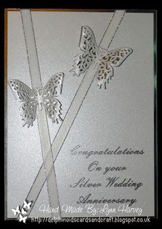 Size Card - Silver Wedding Butterflies A commissioned card I was asked to make Close up of the butterflies and ribbon C. 60 Wedding Anniversary, Silver Anniversary, Butterfly Wedding, Butterfly Cards, Wedding Cards Handmade, Greeting Cards Handmade, Pretty Cards, Love Cards, Sympathy Cards
