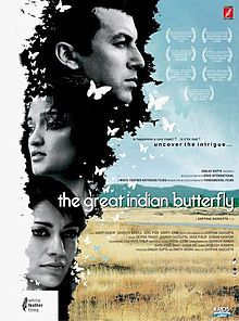 The Great Indian Butterfly - drama about a bickering couple who attempt to locate a rare butterfly while on vacation. The butterfly possesses a magical aura, granting immense happiness to the person who catches it.