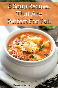 "The words ""fall"" and ""soup"" go hand in hand. Hot and flavorful bowls of steaming soup are just what the doctor ordered when it comes to traipsing inside after a chilly day. Just stop right now and schedule soup on your menu at least once a week! Here are 8 soup recipes that are bound to make you hungry and ready for that crisp fall weather."