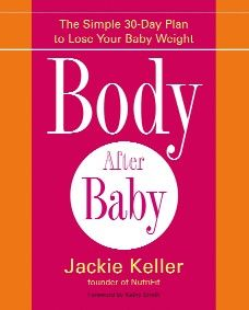 I highly recommend this book to new Mom's! Jackie Keller has great recipes to get you back into shape after baby.