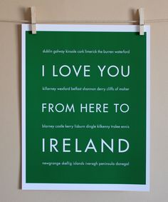 I love you from here to Ireland.   Ireland Art Print, 8x10