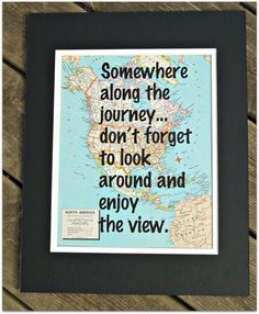 Vintage Atlas Wall Art- Somewhere along the journey don't forget to look around and enjoy the view $15.00 #handmade #thecraftstar