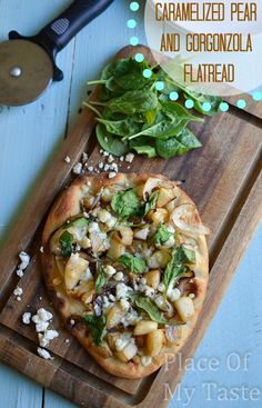PlaceOfMyTaste: Caramelized Pear and Gorgonzola Flat Bread More