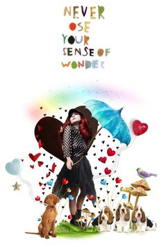 """""""NEVER LOSE YOUR SENSE OF WONDER"""" by louisevegasgirl ❤ liked on Polyvore featuring art"""